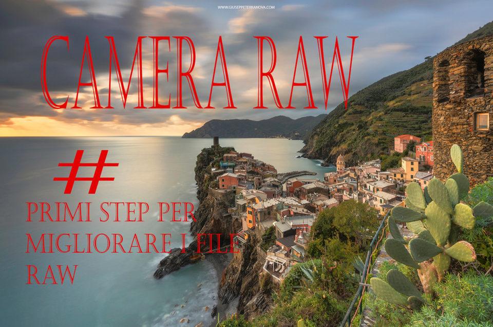 Camera Raw Primi step per migliorare le nostre Fotografie